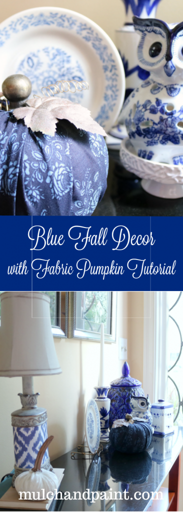 Blue Fall Decor with Fabric Pumpkin Tutorial for Pinterest