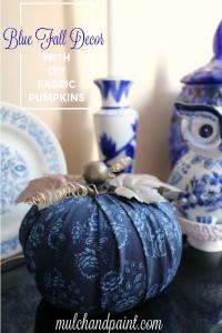 Blue Fall Decor with DIY Fabric Pumpkins