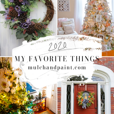 My 2020 Favorites from Mulch and Paint